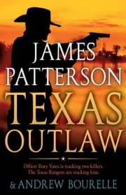 Texas Outlaw eBook by James Patterson, Andrew Bourelle