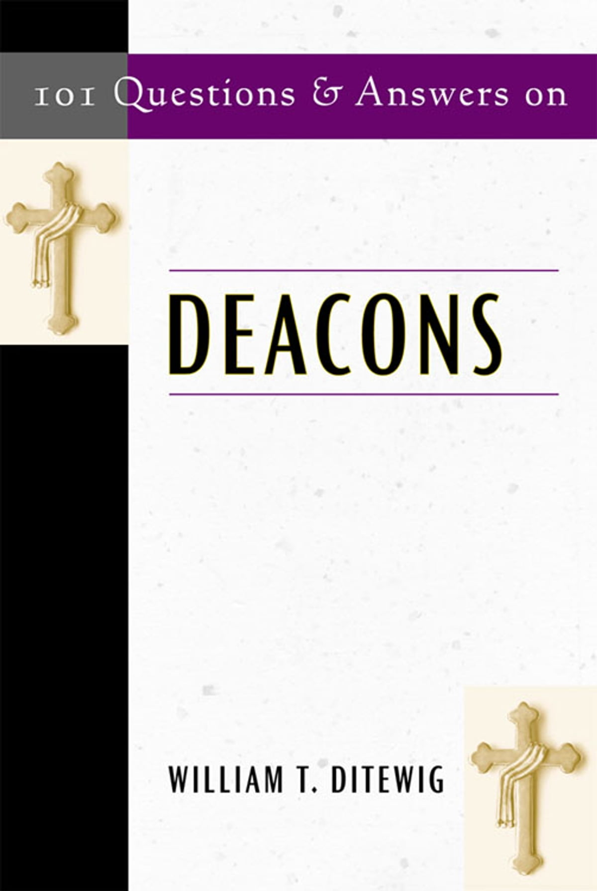 101 Questions & Answers on Deacons eBook by William T. Ditewig -  9781616431112   Rakuten Kobo