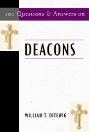 101 Questions & Answers on Deacons ebook by Kobo.Web.Store.Products.Fields.ContributorFieldViewModel
