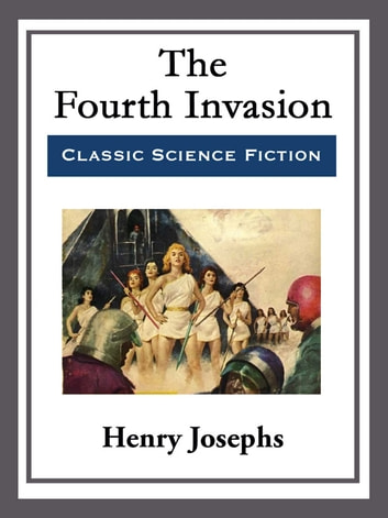 The Fourth Invasion ebook by Henry Josephs
