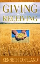 Giving & Receiving ebook by Copeland,Kenneth