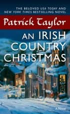 An Irish Country Christmas - A Novel ebook by Patrick Taylor
