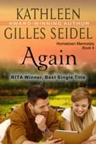 Again (Hometown Memories, Book 4) ebook by Kathleen Gilles Seidel