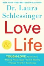 Love and Life ebook by Dr. Laura Schlessinger