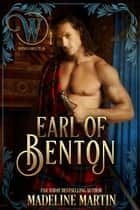 Earl of Benton - Wicked Regency Romance eBook by Madeline Martin, Wicked Earls' Club