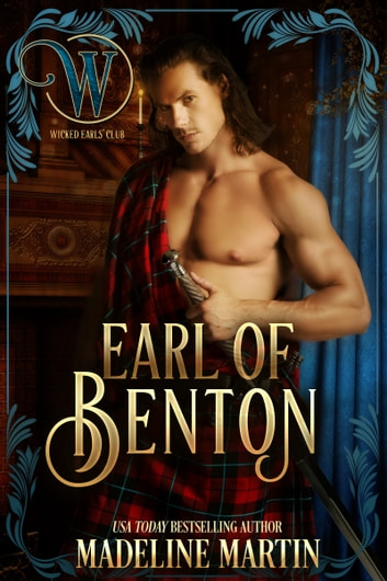 Earl of Benton - Wicked Regency Romance ebook by Madeline Martin,Wicked Earls' Club