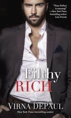 Filthy Rich ebook by Virna DePaul
