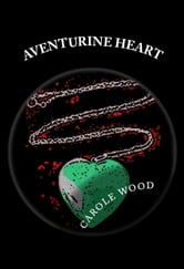 Aventurine Heart ebook by Carole Wood