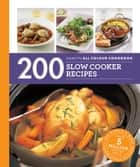 200 Slow Cooker Recipes ebook by Sara Lewis