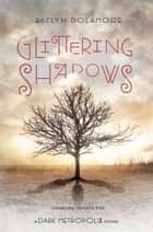 Glittering Shadows ebook by Jaclyn Dolamore