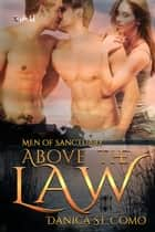 Above the Law ebook by Danica St. Como