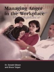 Managing Anger in the Workplace ebook by Gibson, Donald