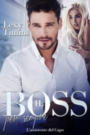 Il Boss per sempre ebook by Lexy Timms