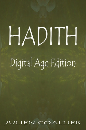 Hadith - Digital Age Edition ebook by Julien Coallier