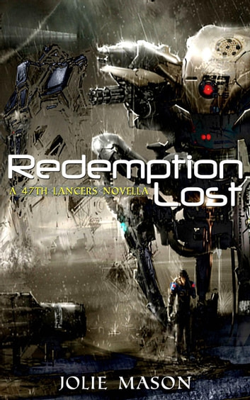 Redemption Lost - The 47th Lancers ebook by Jolie Mason