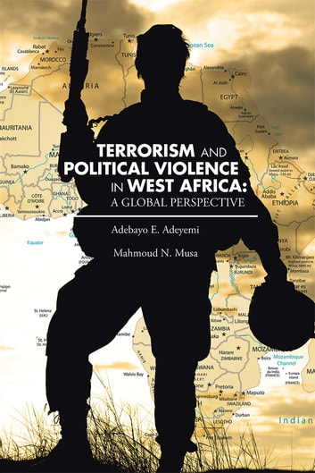 Terrorism and political violence in west africa a global terrorism and political violence in west africa a global perspective ebook by mahmoud n fandeluxe Epub