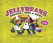 Jellybeans Morning, Noon And Night ebook by Maggie Pajak,Marni Backer