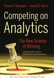 Competing on Analytics - The New Science of Winning ebook by Thomas H. Davenport,Jeanne G. Harris