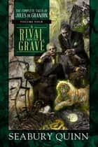A Rival From the Grave ebook by Seabury Quinn