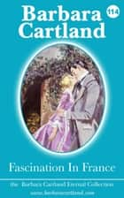 Fascination in France ebook by Barbara Cartland
