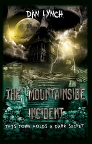 The Mountainside Incident ebook by Dan Lynch