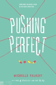 Pushing Perfect ebook by Michelle Falkoff