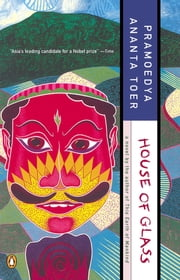 House of Glass ebook by Pramoedya Ananta Toer,Max Lane