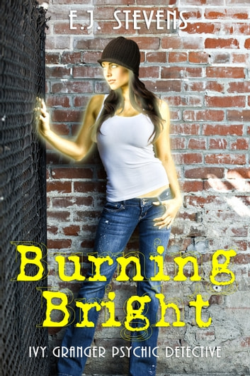 Burning Bright ebook by E.J. Stevens