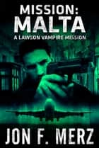 MISSION: Malta ebook by Jon F. Merz