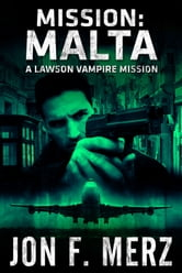 MISSION: Malta - A Lawson Vampire Mission ebook by Jon F. Merz