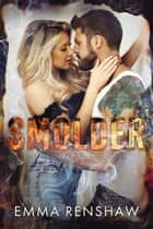 Smolder ebook by Emma Renshaw