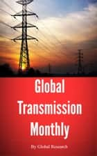 Global Transmission Monthly, May 2013 ebook by Global Research