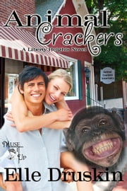Animal Crackers - The Liberty Heights Series, #1 ebook by Elle Druskin