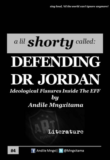 Defending Dr Jordan - Ideological Fissures Inside The EFF ebook by Andile Mngxitama