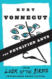 The Petrified Ants ebook by Kurt Vonnegut