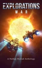Explorations: War - Explorations ebook by Jay Allen, Josh Hayes, Scott Moon,...