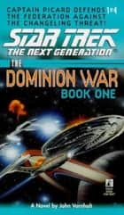 Star Trek: The Dominion Wars: Book 1 ebook by John Vornholt