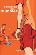 Something Like Summer ebook by Jay Bell