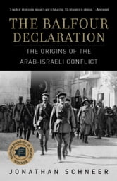 The Balfour Declaration - The Origins of the Arab-Israeli Conflict ebook by Jonathan Schneer