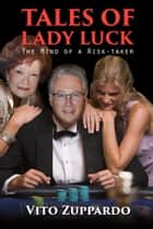 Tales of Lady Luck ebook by Vito Zuppardo Sr