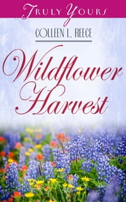 Wildflower Harvest ebook by Colleen L. Reece