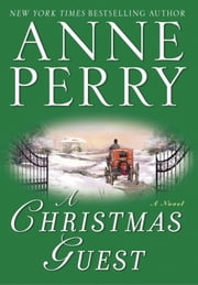 A Christmas Guest - A Novel ebook by Anne Perry