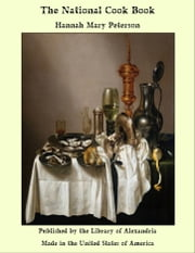 The National Cook Book ebook by Hannah Mary Peterson