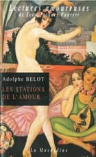 Les stations de l'amour eBook by Adolphe Belot