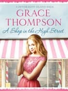A Shop in the High Street ebook by Grace Thompson