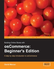Building Online Stores with osCommerce: Beginner Edition ebook by David Mercer