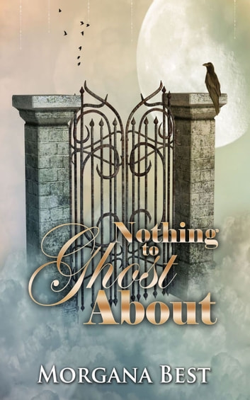 Nothing to Ghost About (Funny Cozy Mystery) ebook by Morgana Best