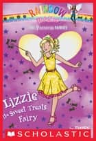 Princess Fairies #5: Lizzie the Sweet Treats Fairy - A Rainbow Magic Book ebook by Daisy Meadows