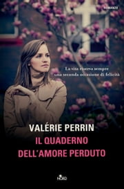 Il quaderno dell'amore perduto ebook by Valérie Perrin