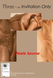 Three - By Invitation Only ebook by Sourna, Neale